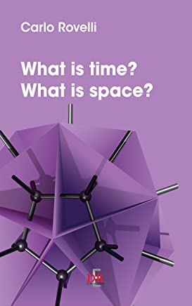 What is time? What is space? (I Dialoghi) (English Edition)