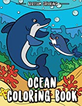 Ocean Coloring Book: Underwater World Coloring Book Relaxation for Kids & Adults - Shark, Dolphin, Tropical Fish, Tiger Fish, Whales, Sea Turtles, Coral Reefs Etc.
