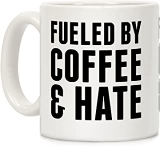 LookHUMAN Fueled By Coffee & Hate 2 White 11 Ounce Ceramic Coffee Mug