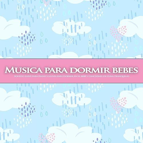 Musica para dormir bebes: Sonido suave para piano y lluvia ...