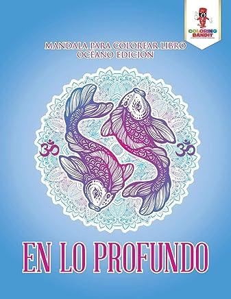En Lo Profundo: Mandala Para Colorear Libro Océano Edición (Spanish Edition)