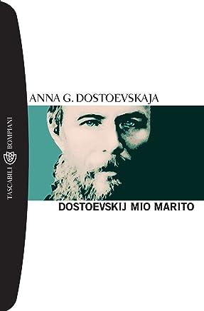 Dostoevskij mio marito (Tascabili. Romanzi e racconti Vol. 975)