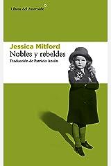 Nobles y rebeldes (Libros del Asteroide nº 133) (Spanish Edition) Kindle Edition