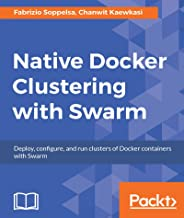 Native Docker Clustering with Swarm (English Edition)