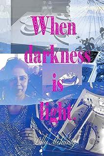 When Darkness Is Light