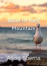 Billet til Bald Mountain (Danish Edition)