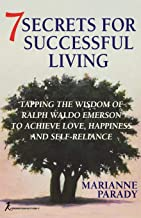 7 Secrets for Successful Living: Tapping the Wisdom of Ralph Waldo Emerson to Achieve Love, Happiness, and Self-Reliance