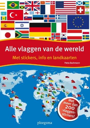 Alle vlaggen van de wereld: met stickers, info en landkaarten