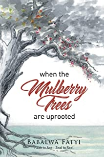 WHEN MULBERRY TREES ARE UPROOTED