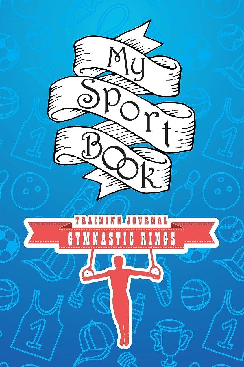 同化するケージ結婚したMy sport book - Gymnastic rings training journal: 200 pages with 6