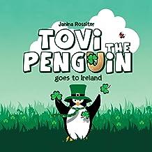 Tovi the Penguin: goes to Ireland (Volume 9)