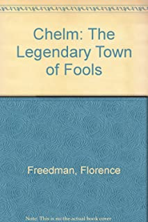 Chelm: The Legendary Town of Fools