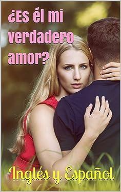 ¿Es él mi verdadero amor? (Inglés y español) (Similar a Oprah winfrey) (Spanish Edition)