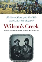 Wilson's Creek: The Second Battle of the Civil War and the Men Who Fought It (Civil War America)