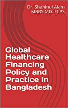 Global Healthcare Financing Policy and Practice in Bangladesh