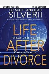 Life After Divorce: Finding Light In Life's Darkest Season Study Guide Paperback