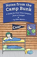 Notes from the Camp Bunk: A Guide for First-Time Campers from a Camper