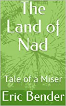The Land of Nad: Tale of a Miser
