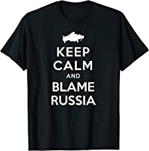 Keep Calm And Blame Russia Funny T-Shirt Trump Tee