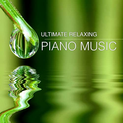 Ultimate Relaxing Piano Music for Wellness, Spa, Massage ...