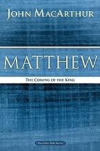 Matthew: The Coming of the King (MacArthur Bible Studies)