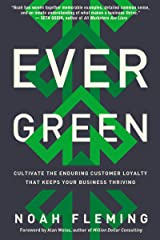 Evergreen: Cultivate the Enduring Customer Loyalty That Keeps Your Business Thriving Kindle Edition