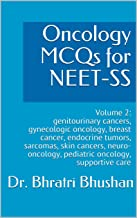 Oncology MCQs for NEET-SS: Volume 2: genitourinary cancers, gynecologic oncology, breast cancer, endocrine tumors, sarcoma...
