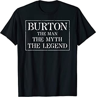 Burton T Shirt Gift: The Man Myth Legend