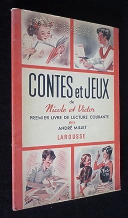 Contes et jeux de Nicole et Victor : premier livre de lecture courante