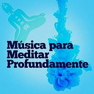 Música para Meditar Profundamente