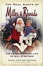 The Real Santa of Miller & Rhoads: The Extraordinary Life of Bill Strother