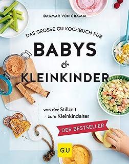 Das große GU Kochbuch für Babys & Kleinkinder: Von