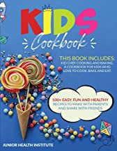 Kids Cookbook: 2 Books in 1: Cooking and Baking. A Cookbook for Kids Who Love to Cook, Bake and Eat with 100+ Easy, Fun an...