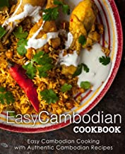 Easy Cambodian Cookbook: Easy Cambodian Cooking with Authentic Cambodian Recipes