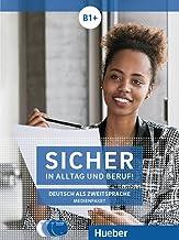 Sicher in Alltag und Beruf! B1+ / 2 Audio-CDs zum Kursbuch. Medienpaket: 1 Audio-CD zum Arbeitsbuch und 1 DVD zum Kursbuch. Deutsch als Zweitsprache