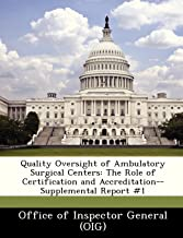Quality Oversight of Ambulatory Surgical Centers: The Role of Certification and Accreditation--Supplemental Report #1