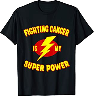 Fighting Cancer is My Super Power T-Shirt