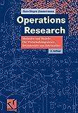 Operations Research: Methoden und Modelle. F�r Wirtschaftsingenieure, Betriebswirte, Informatiker