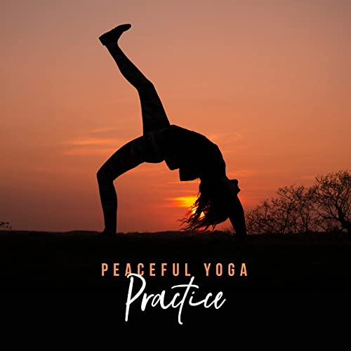 Peaceful Yoga Practice - Find Peace and Deep Inner Harmony ...