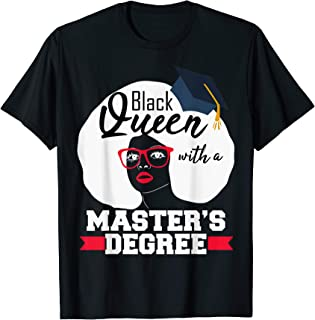 Masters Degree Black Queen Educated T-shirt Graduation Gift