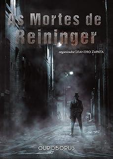 As Mortes de Reininger: Uma Antologia do Sétimo Universo