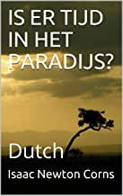 IS ER TIJD IN HET  PARADIJS? : Dutch