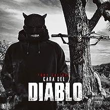 Cara del Diablo [Explicit]