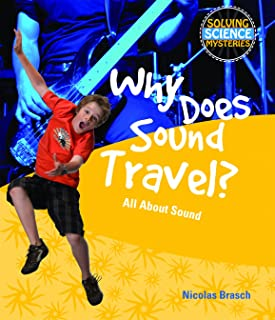 Why Does Sound Travel? (Solving Science Mysteries)