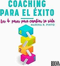 Coaching para el éxito: Los 4 pasos para cambiar tu vida