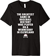 Greatest Game In Baseball Was On A Wednesday In Cleveland Premium T-Shirt