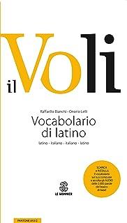 Il Voli. Vocabolario di latino. Latino-italiano, italiano-latino. Con schede grammaticali-Vademecum del latinista. Con esp...