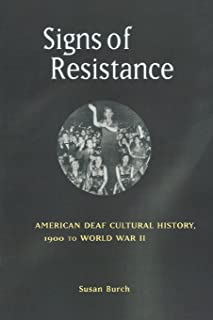 Signs of Resistance: American Deaf Cultural History, 1900 to World War II (History of Disability (Paperback))