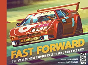 Fast Forward: The World's Most Famous Race Tracks and Race Cars