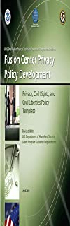 Fusion Center Privacy Policy Development: Privacy, Civil Rights, and Civil Liberties Policy Template